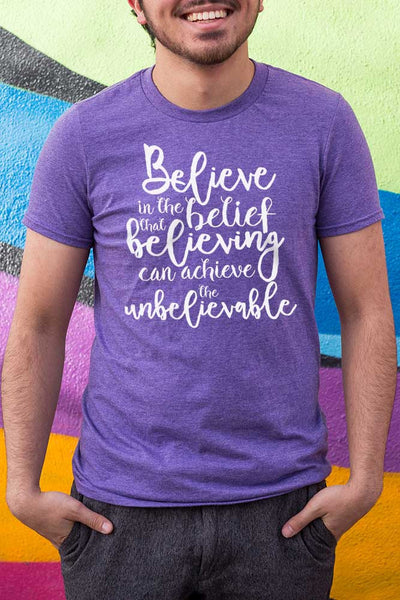 Believe in the belief that believing can achieve the unbelievable t-shirt, Bird Fur, josh