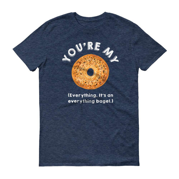 You're My Everything (Bagel) T-shirt, Bird Fur