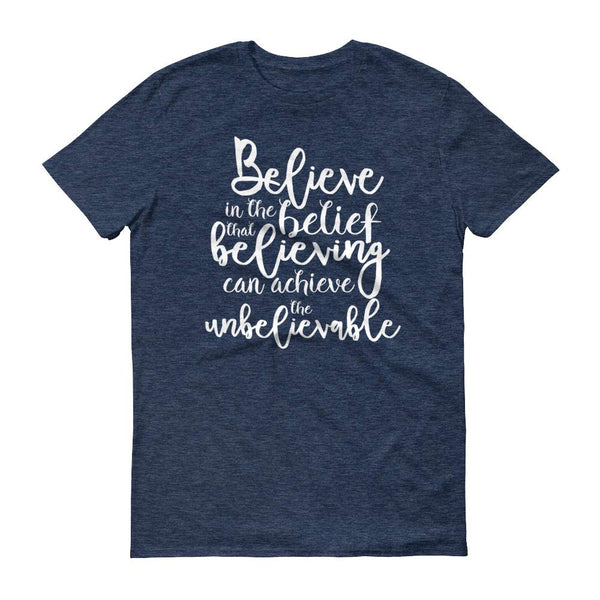 Believe in the belief that believing can achieve the unbelievable t-shirt, Bird Fur