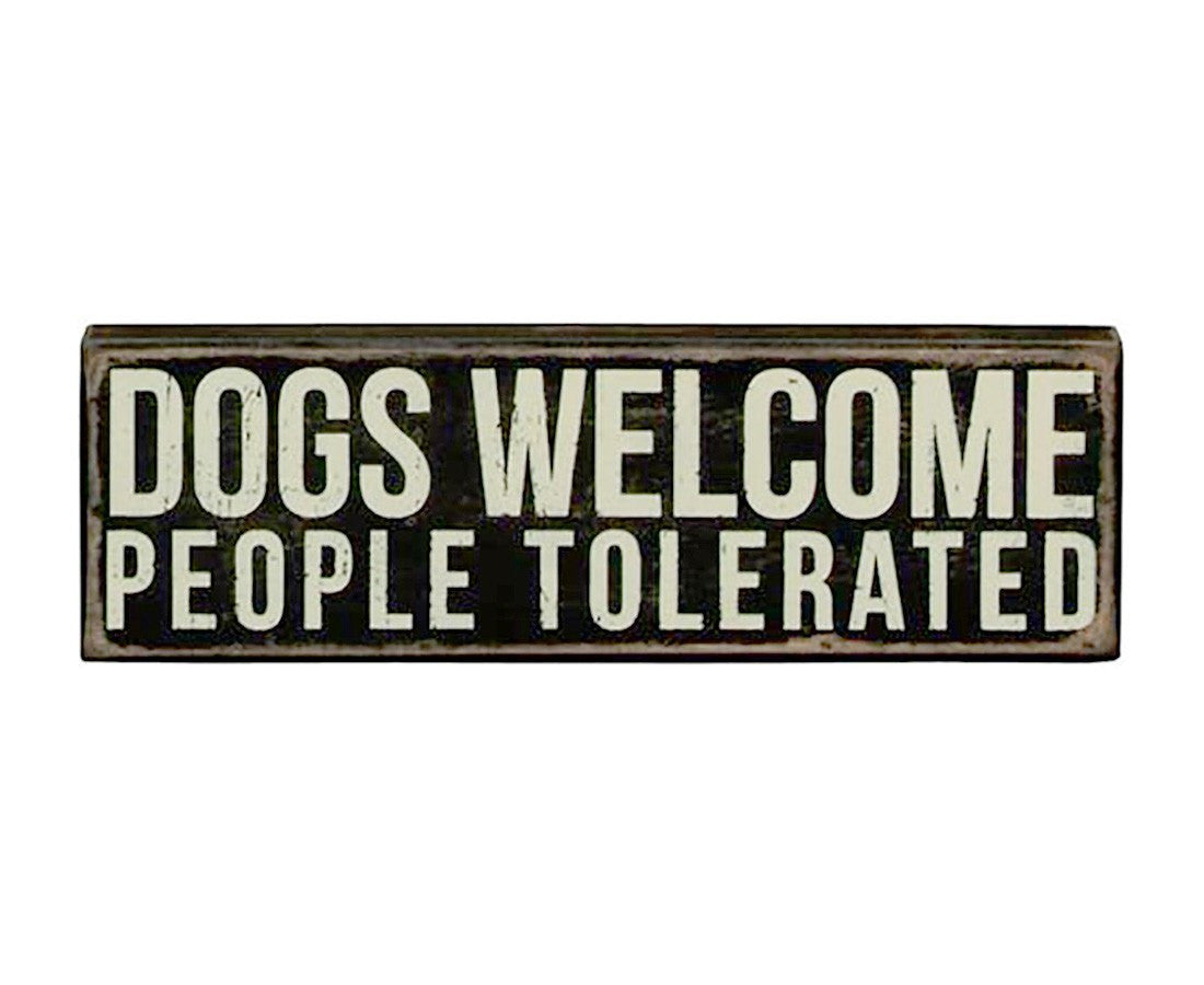 Box Sign - Dogs Welcome, People Tolerated - Beach & Dog Co.