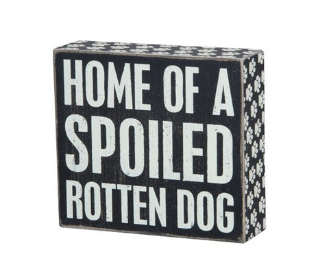 Box Sign - Home of a Spoiled Rotten Dog - Beach & Dog Co.