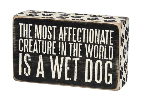 Box Sign - The Most Affectionate Creature in the World is a Wet Dog - Beach & Dog Co.