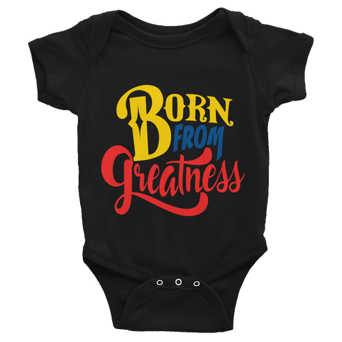 Chocolate Ancestor, LLC- Born From Greatness (Color) Infant Bodysuit ${varant_title}