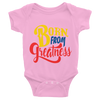 Born From Greatness (Color) Infant Bodysuit - Chocolate Ancestor