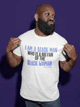 Load image into Gallery viewer, Chocolate Ancestor, LLC- I Am A Black Man Who is a Big Fan of the Black Woman Short-Sleeve Unisex T-Shirt ${varant_title} Unisex T-shirt