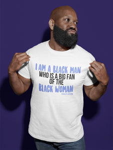Chocolate Ancestor, LLC- I Am A Black Man Who is a Big Fan of the Black Woman Short-Sleeve Unisex T-Shirt ${varant_title} Unisex T-shirt