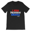 I Miss President Obama Short-Sleeve Unisex T-Shirt - Chocolate Ancestor