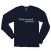 I'll do it myself Black Women Quote Long sleeve t-shirt - Chocolate Ancestor