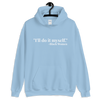 I'll do it myself Black Women Quote (white) Unisex Hoodie - Chocolate Ancestor