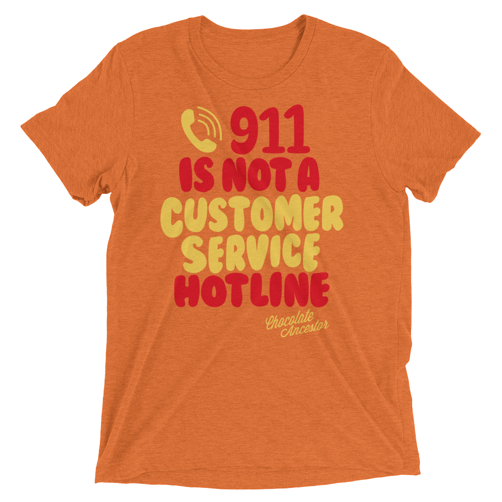 Chocolate Ancestor, LLC- 911 Is NOT a Customer Service Hotline Short sleeve t-shirt ${varant_title} Unisex T-shirt