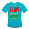 I Am Black History Moisture Wicking Performance T-Shirt - turquoise
