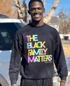 The Black Family Matters Unisex Crewneck Sweatshirt - Chocolate Ancestor