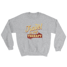 Load image into Gallery viewer, Chocolate Ancestor, LLC- Travel is My Therapy Unisex Sweatshirt ${varant_title}