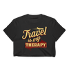 Travel is my Therapy Women's Crop Top - Chocolate Ancestor