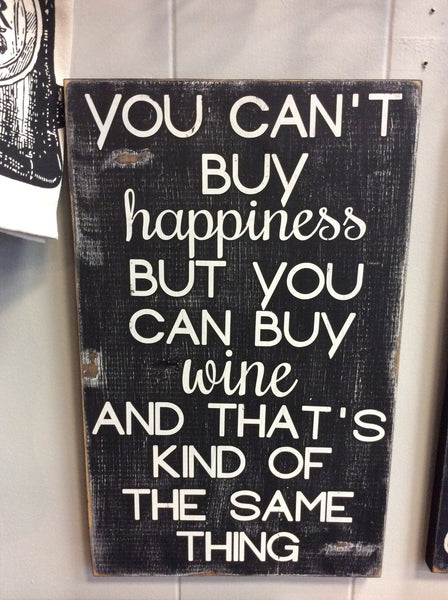 Can't Buy Happiness Wood Sign