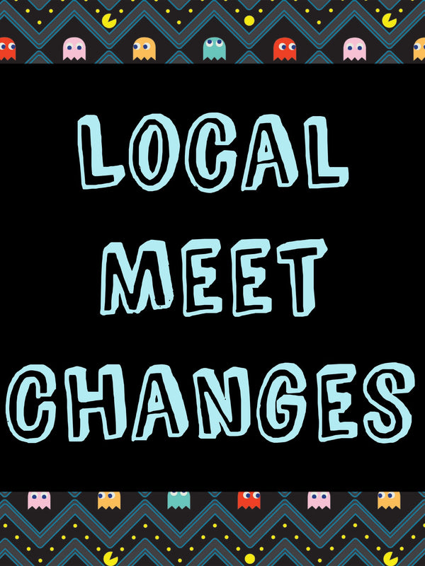 Local Meet Changes