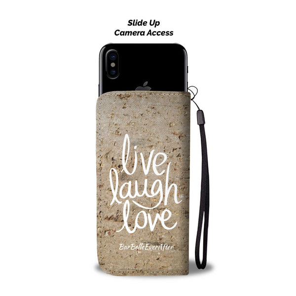 """Live Laugh Love"" Phone Wallet Case by BarBelle EverAfter™"