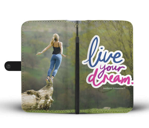Live Your Dream Original Phone Case Wallet by BarBelle EverAfter