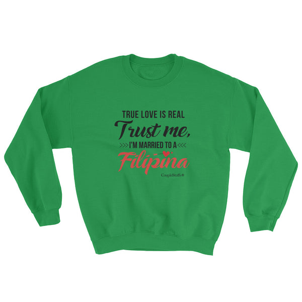 """Original Men's Sweatshirt Apparel with caption ""I'm Married To A Filipina"""