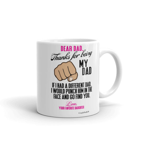 """Original Coffee Mug Gift from your Daughter for the Best Dad Ever!"""
