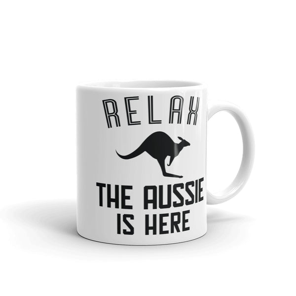 """RELAX, THE AUSSIE IS HERE"" Mug"