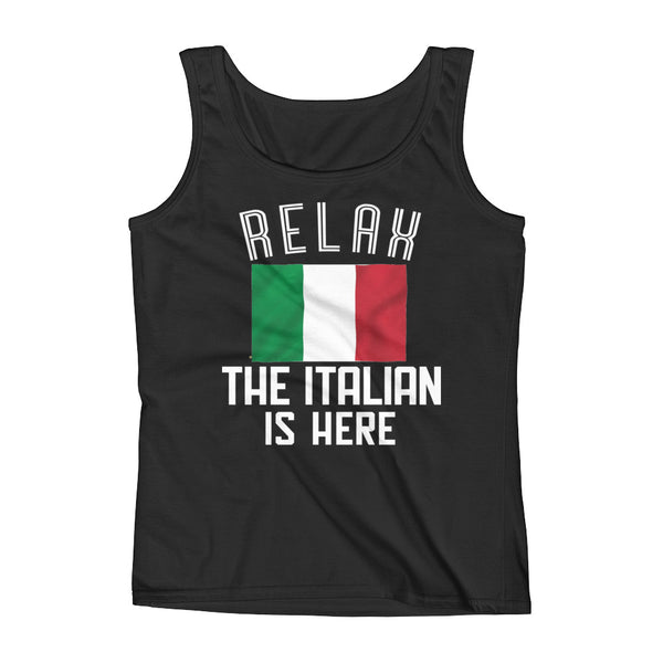 RELAX, THE ITALIAN IS HERE Ladies' Tank Top