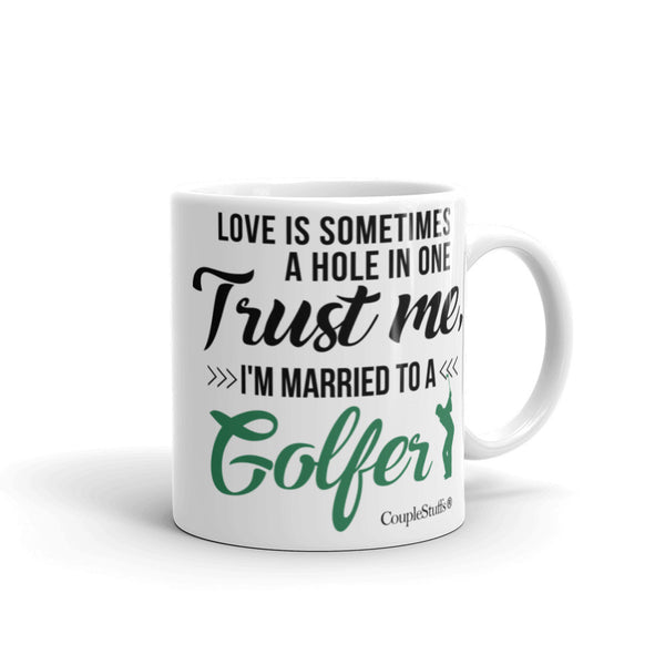 """Original Coffee Mug with caption ""I'm Married To A Golfer"""
