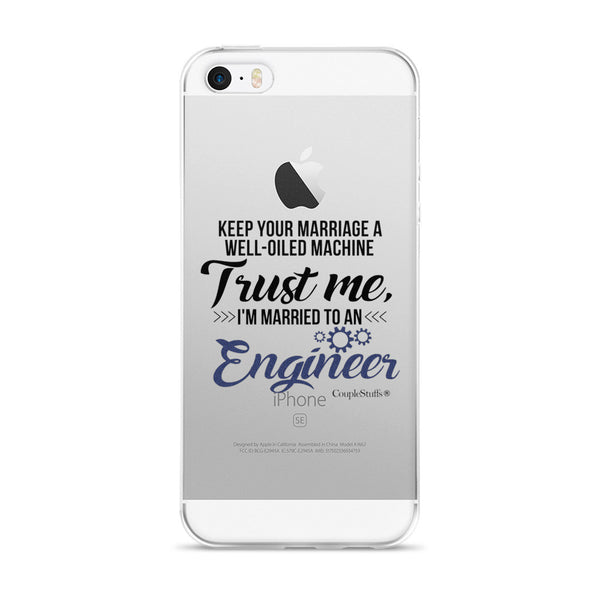 """Mobile Phone Case ""I'm Married To An Engineer"" for iPhone 5/5s/Se, 6/6s, 6/6s Plus"