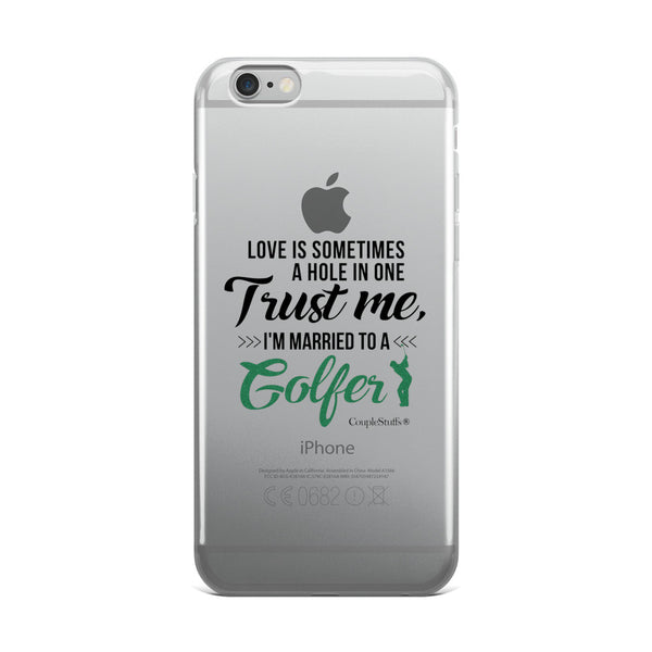 """Mobile Phone Case ""I'm Married To A Golfer"" for iPhone 5/5s/Se, 6/6s, 6/6s Plus"