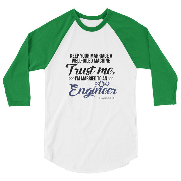 """Original Men's 3/4 Sleeve Raglan Shirt Apparel ""I'm Married To An Engineer"""