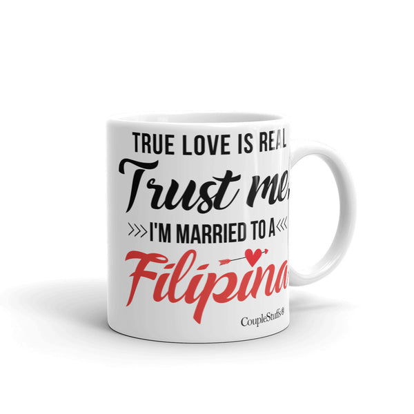 """Original Coffee Mug with caption ""Trust Me I'm Married To A Filipina"""