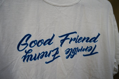 Good Friend Terrible Enemy tee