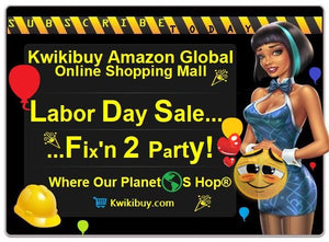 Labor Day Sale  - Kwikibuy Amazon Global Online S Hopping Mall Where Our Planet S Hop Kwikibuy.com