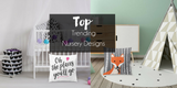 Top Trending Nursery Designs