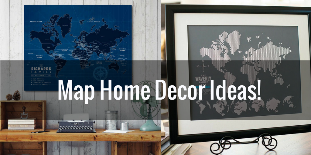 Custom Map Home Decor