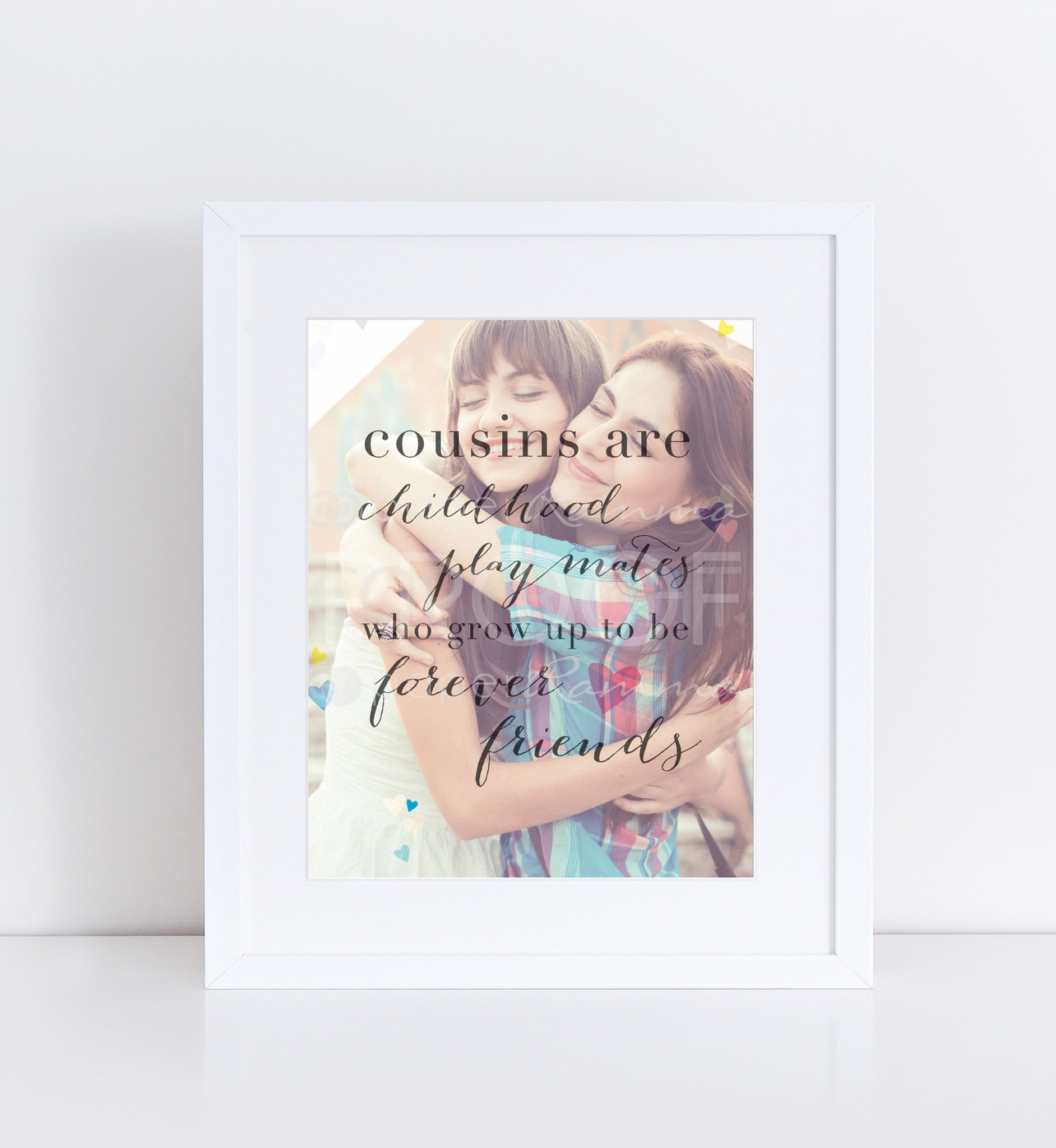 Cousins & Friends Quote</br> <small> <i/>Photo Quote Print</i> </br> <small>available in 8x10 - 18x24