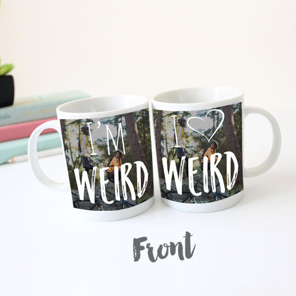 I'm Weird, I Love Weird Mug Set