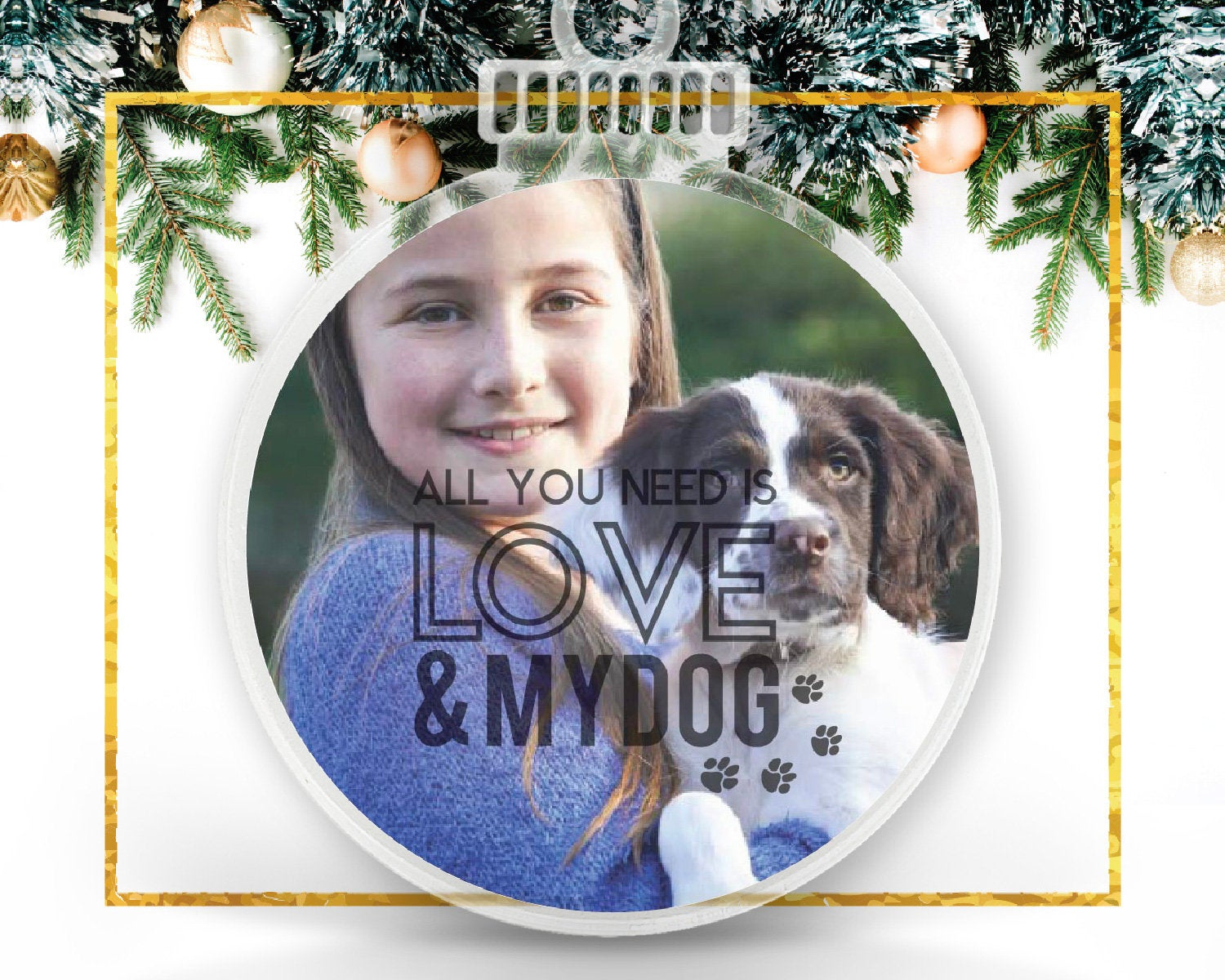 All You Need is Love and a Dog Personalized Photo Ornament