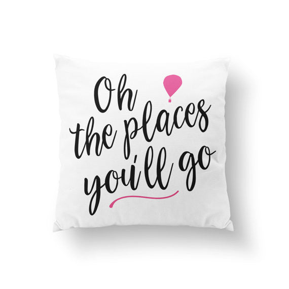 Oh The Places You'll Go Pillow