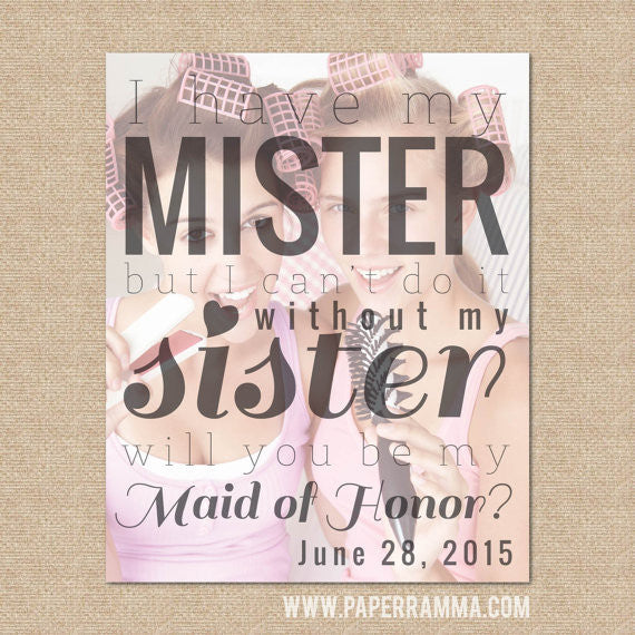 Bridesmaid Proposal -Sister Maid of Honor <br> <small> <i> Photo Quote Print </i> </br> <small> available in 8x10 - 20x30 </small>