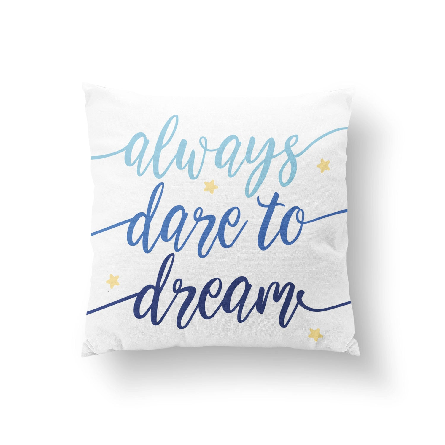 Always Dare to Dream Pillow