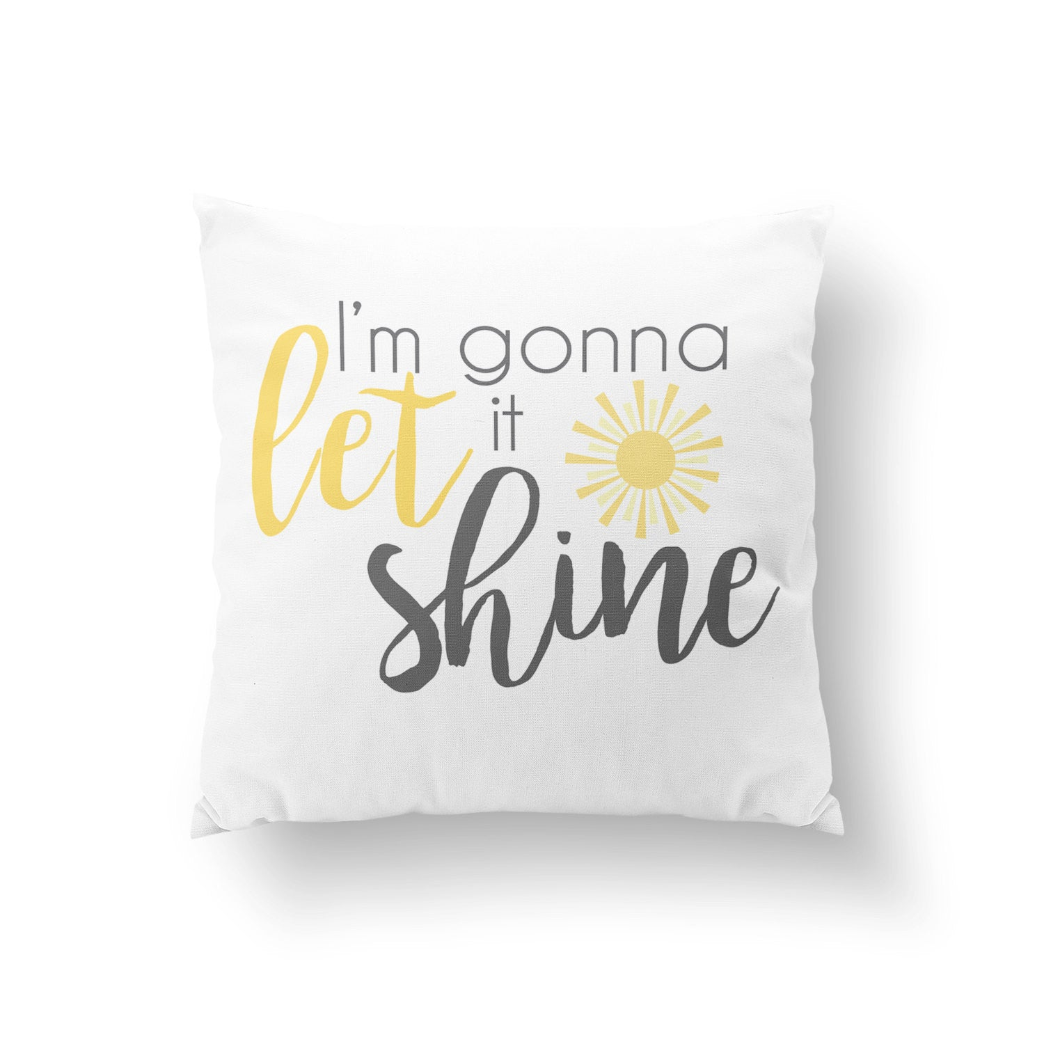 I'm Gonna Let It Shine Pillow
