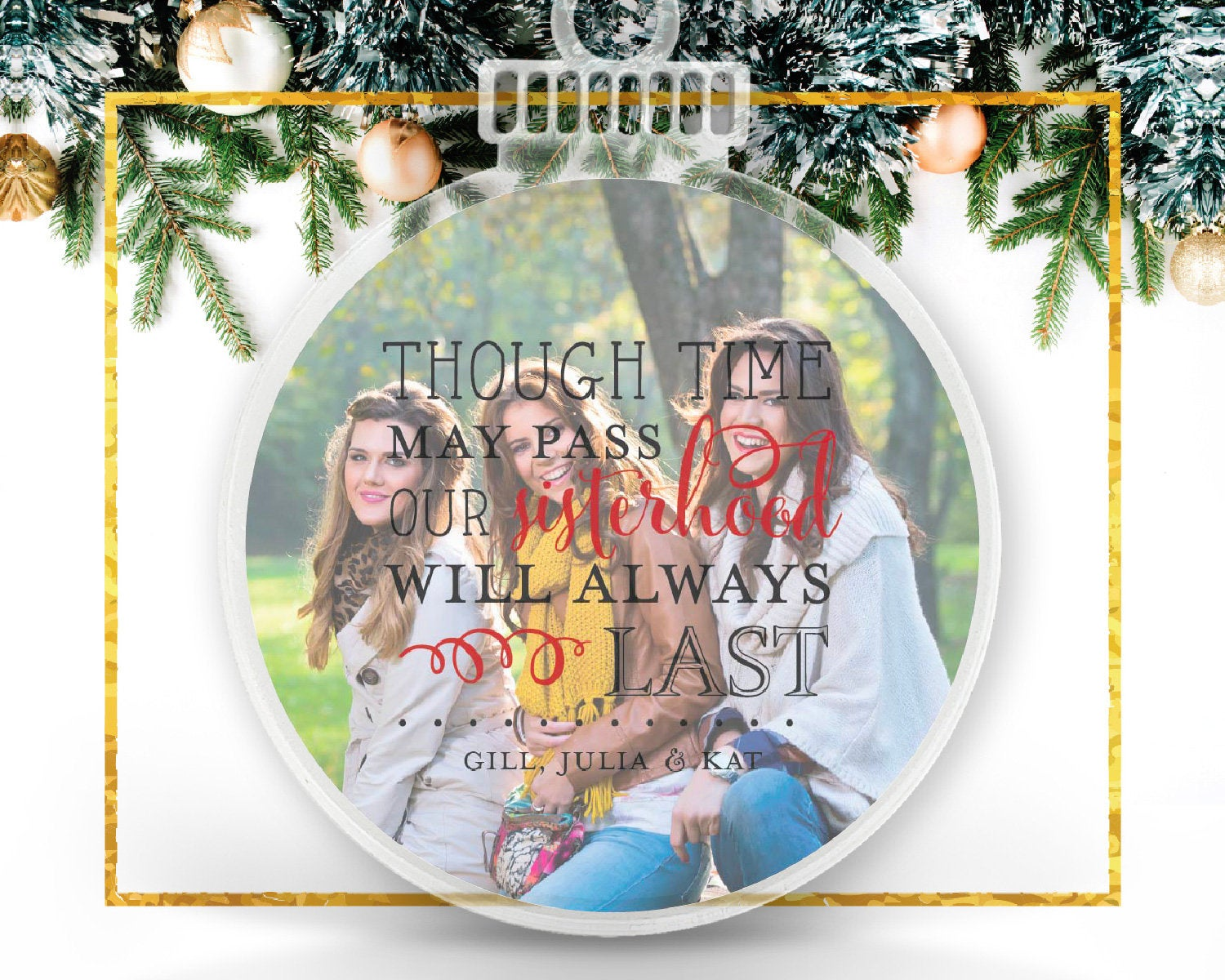 Though Time May Pass, Sorority Sister Personalized Photo Ornament