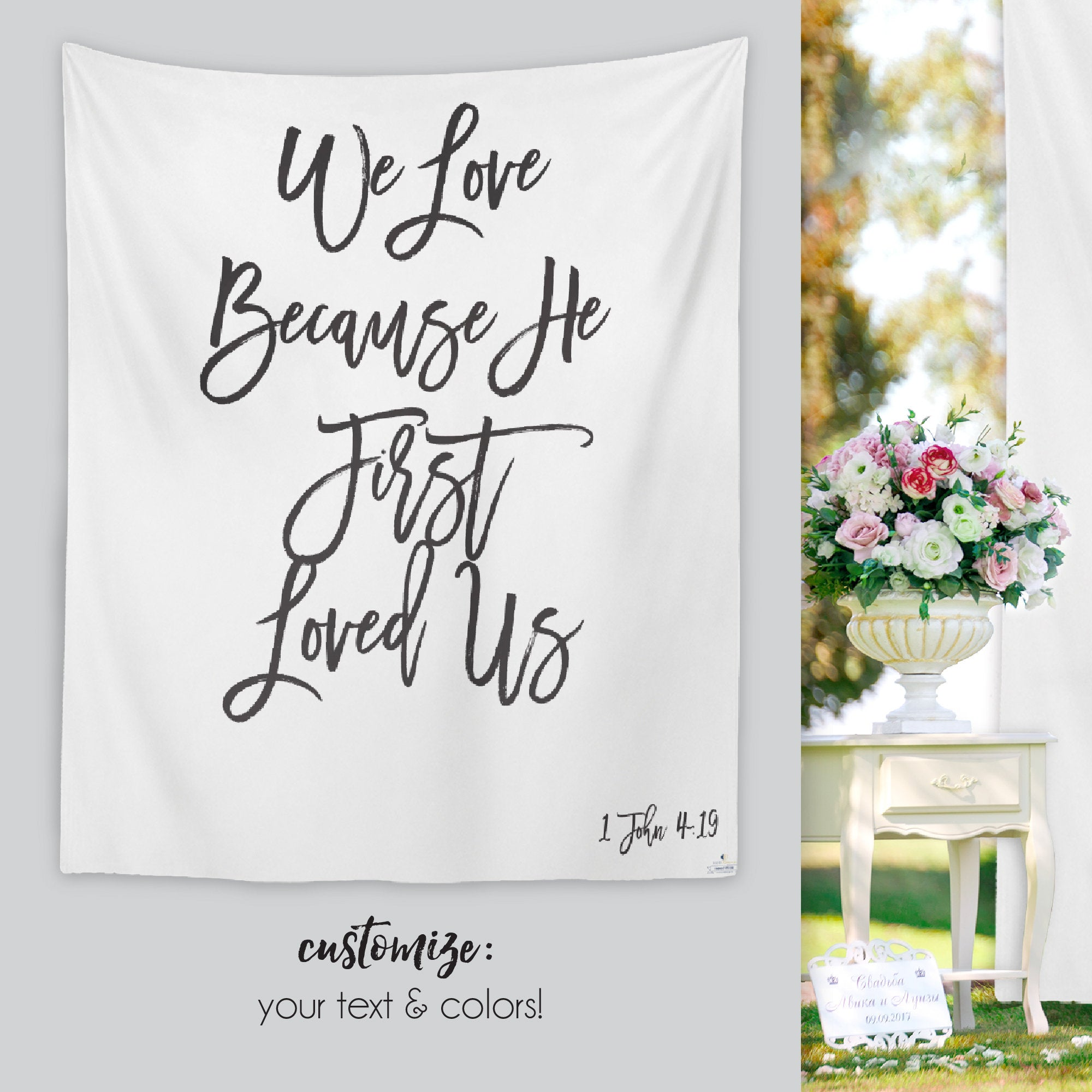 We Love Because He First Loved Us Wedding Backdrop 76thandnewbury