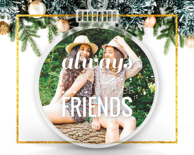 Always Sisters Forever Friends Personalized Photo Ornament