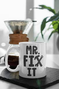 Mr Fix It, 11oz & 15oz Mug.