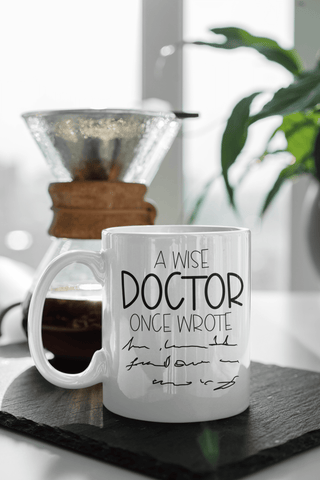 A Wise Doctor Once Wrote..... 11oz