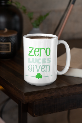 St Patty's Day Zero Lucks Given Mug.