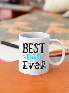 Best Dad Ever 11oz & 15oz Mug.