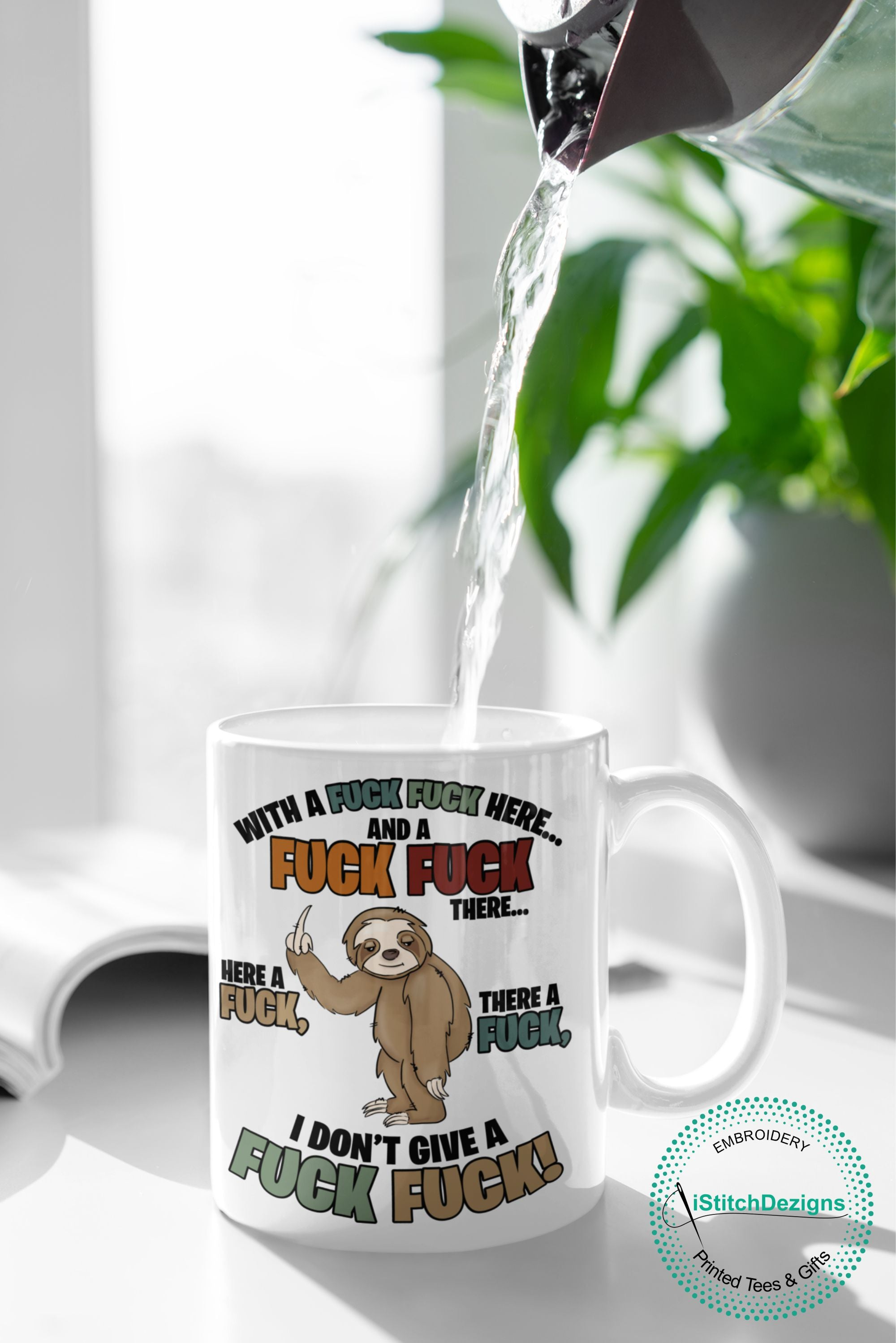 Rude Mugs With A Fuck Fuck Here, Here A Fuck, There A Fuck, I don't Give A Fuck Standing Sloth White Mug.